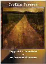 """""""Taggtråd i Paradiset"""" av Cecilia Persson"""