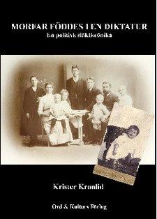 """""""Morfar föddes i en diktatur"""" av Krister Kronlid"""