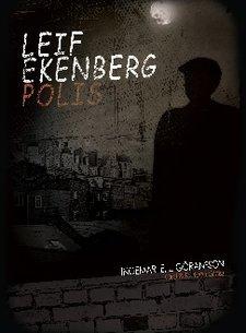 """""""Leif Ekenberg, polis"""" av Ingemar E L Göransson"""