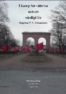 """""""I kamp för rättvisa och ett värdigt liv"""" av Ingemar E L Göransson"""